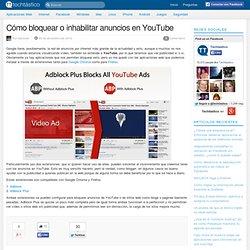 Cómo bloquear o inhabilitar anuncios en YouTube