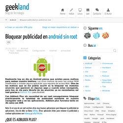 Bloquear la totalidad de publicidad en Android sin ser usuario root