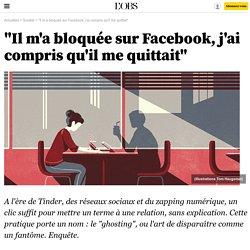 """""""Il m'a bloquée sur Facebook, j'ai compris qu'il me quittait"""""""