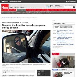 Bloquée à la frontière saoudienne parce qu'elle conduit