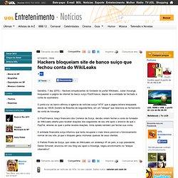 Hackers bloqueiam site de banco suíço que fechou conta do WikiLeaks - 07/12/2010 - UOL Entretenimento - Notícias - EFE