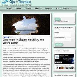 Cómo romper los bloqueos energéticos, para volver a avanzar - Ojo Del TieMpo