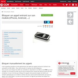 Bloquer un appel entrant sur son mobile (iPhone, Android, ...)
