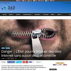 L'État pourra bloquer des sites Internet sans aucun délai ni contrôle