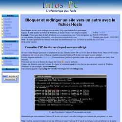 Bloquer et rediriger un site vers un autre avec le fichier Hosts - Infos PC