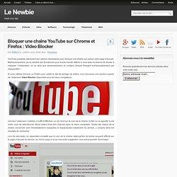 Bloquer une chaîne YouTube sur Chrome et Firefox : Video Blocker