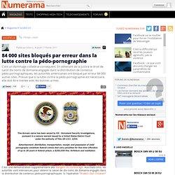 84 000 sites bloqués par erreur dans la lutte contre la pédo-pornographie