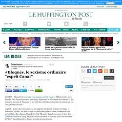 """#Bloqués, le sexisme ordinaire """"esprit Canal"""""""