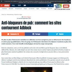 Anti-bloqueurs de pub : comment les sites contournent Adblock