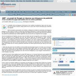 AMP : un projet de Google en r ponse aux bloqueurs de publicit , il vise acc l rer les pages web mobiles avec du contenu publicitaire