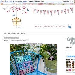 Apple Blossom Dreams: Monet Granny Rose Pillow How To