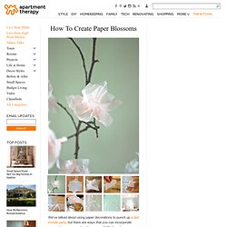 How To Create Paper Blossoms | Apartment Therapy DC
