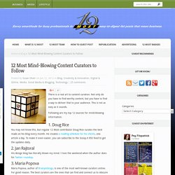 12 Most Mind-Blowing Content Curators to Follow