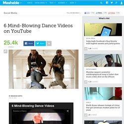 6 Mind-Blowing Dance Videos on YouTube