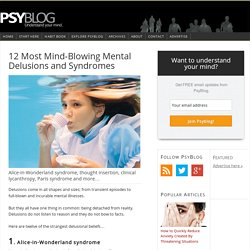 12 Most Mind-Blowing Mental Delusions and Syndromes
