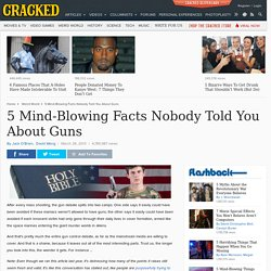 5 Mind-Blowing Facts Nobody Told You About Guns