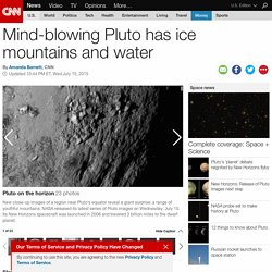 Mind-blowing Pluto has ice mountains and water