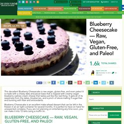 Blueberry Cheesecake –– Raw, Vegan, Gluten-Free, and Paleo!