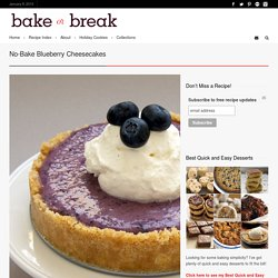 No-Bake Blueberry Cheesecakes - Bake or Break