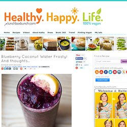 Blueberry Coconut Water Frosty! And thoughts..