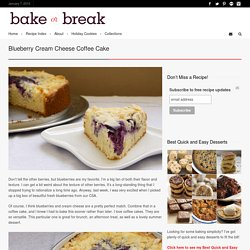 Blueberry Cream Cheese Coffee Cake - Bake or Break