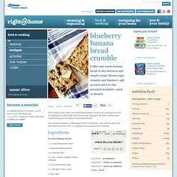 Blueberry Banana Bread Crumble > Recipes > Food & Cooking