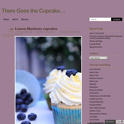 Lemon Blueberry cupcakes « There Goes the Cupcake…