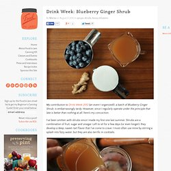 Drink Week: Blueberry Ginger Shrub - Food in Jars