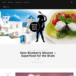 Keto Blueberry Mousse - Superfood for the Brain by Greek Goes Keto
