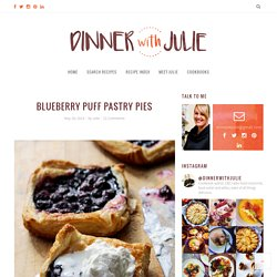 Blueberry Puff Pastry Pies - Dinner With Julie