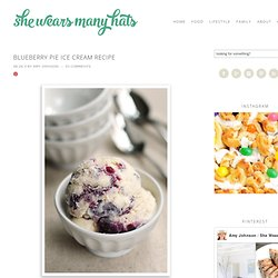Blueberry Pie Ice Cream Recipe | She Wears Many Hats