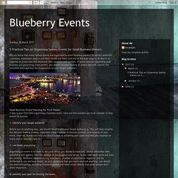 Blueberry Events: 5 Practical Tips on Organising Sydney Events for Small Business Owners