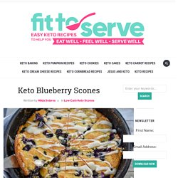 Keto Blueberry Scones · Fittoserve Group