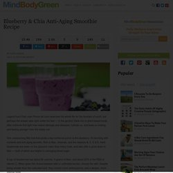 Blueberry & Chia Anti-Aging Smoothie Recipe