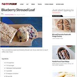 Blueberry Streusel Loaf - Food Porn