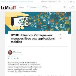 BYOD: Bluebox s'attaque aux menaces liées aux applications mobiles