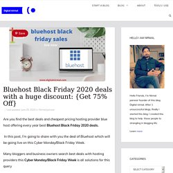 Bluehost Black Friday 2020 deals with a huge discount: {Get 75% Off} - Digitalnirmal