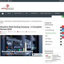 BlueHost Web Hosting Company – A Complete Review 2016