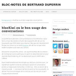 blueKiwi ou le bon usage des conversations | Bloc-Notes de Bertr