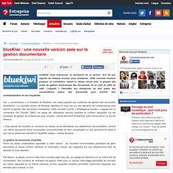 blueKiwi : une nouvelle version axée sur la gestion documentaire