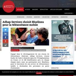 Adhap Services choisit Bluelinea pour la téléassitance mobile