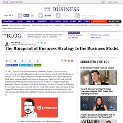 The Blueprint of Business Strategy Is the Business Model