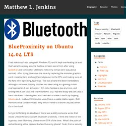 BlueProximity on Ubuntu 14.04 LTS – Matthew L. Jenkins