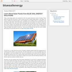 Learn About Solar Panels from Blue Sail Energy Solution