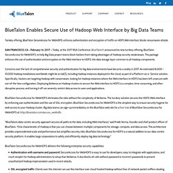 BlueTalon Enables Secure Use of Hadoop Web Interface by Big Data Teams - BlueTalon