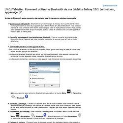 Comment utiliser le Bluetooth sur ma tablette Galaxy 10.1 GT-P7510 Wi-Fi?