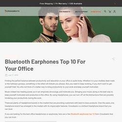 Bluetooth Earphones Top 10