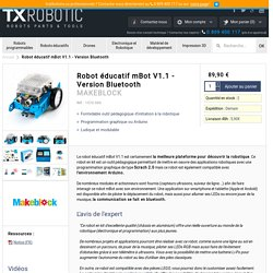 Robot éducatif mBot - Version Bluetooth - MAKEBLOCK - TXRobotic