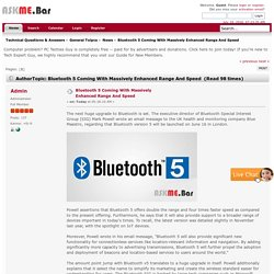 Bluetooth 5 Coming With Massively Enhanced Range And Speed - Technical Questions & Answers