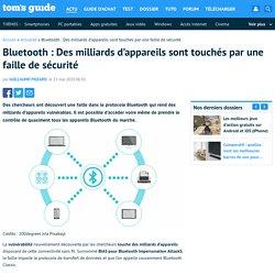Bluetooth : Des milliards d'appareils sont touchés par une faille de sécurité